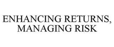 ENHANCING RETURNS, MANAGING RISK