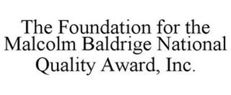 THE FOUNDATION FOR THE MALCOLM BALDRIGE NATIONAL QUALITY AWARD, INC.