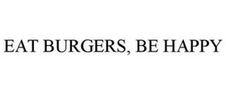 EAT BURGERS, BE HAPPY