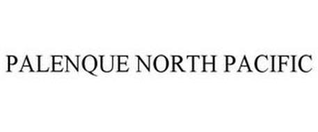 PALENQUE NORTH PACIFIC