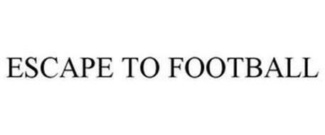 ESCAPE TO FOOTBALL