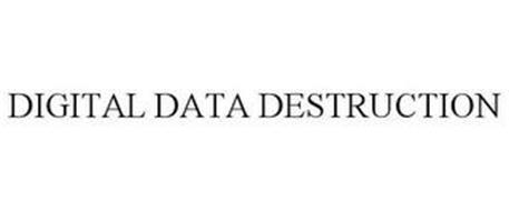 DIGITAL DATA DESTRUCTION