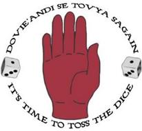 IT'S TIME TO TOSS THE DICE; DOVIE'ANDI SE TOVYA SAGAIN