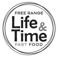 FREE RANGE LIFE & TIME FAST FOOD