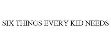 SIX THINGS EVERY KID NEEDS
