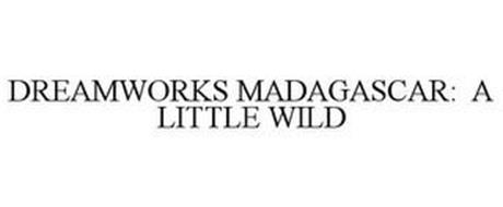 DREAMWORKS MADAGASCAR: A LITTLE WILD