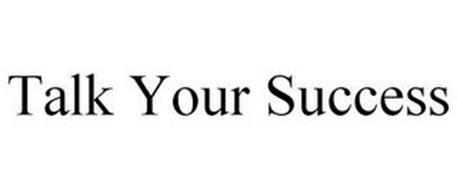 TALK YOUR SUCCESS