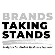 BRANDS TAKING STANDS INSIGHTS FOR GLOBAL BUSINESS LEADERS
