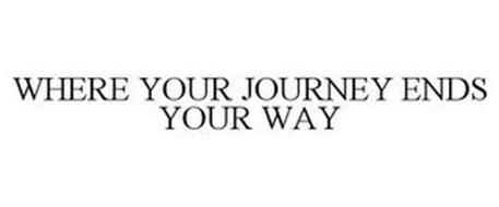 WHERE YOUR JOURNEY ENDS YOUR WAY