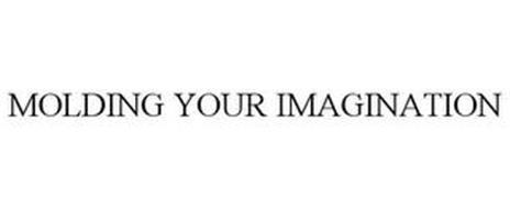 MOLDING YOUR IMAGINATION