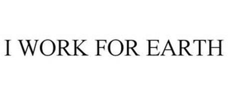 I WORK FOR EARTH