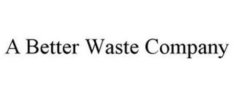 A BETTER WASTE COMPANY