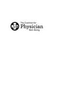 THE COALITION FOR PHYSICIAN WELL-BEING