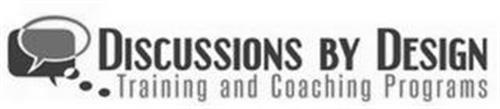 DISCUSSIONS BY DESIGN TRAINING AND COACHING PROGRAMS