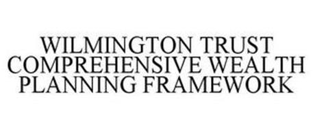 WILMINGTON TRUST COMPREHENSIVE WEALTH PLANNING FRAMEWORK