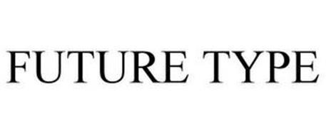 FUTURE TYPE