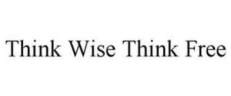 THINK WISE THINK FREE