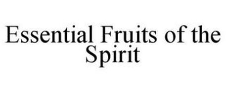 ESSENTIAL FRUITS OF THE SPIRIT