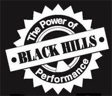 THE POWER OF PERFORMANCE BLACK HILLS