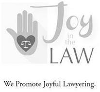 JOY IN THE LAW WE PROMOTE JOYFUL LAWYERING.