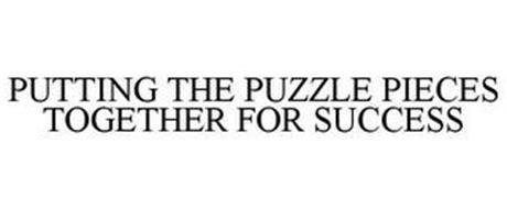 PUTTING THE PUZZLE PIECES TOGETHER FOR SUCCESS