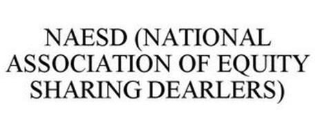 NAESD (NATIONAL ASSOCIATION OF EQUITY SHARING DEALERS)