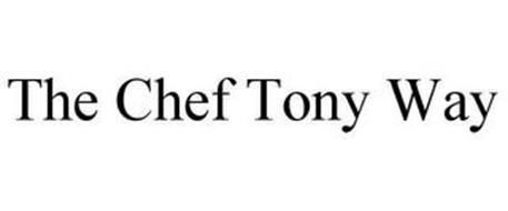 THE CHEF TONY WAY
