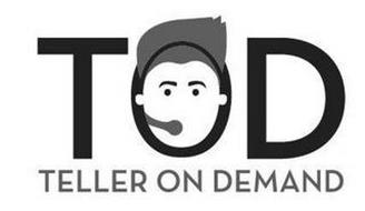 TOD TELLER ON DEMAND