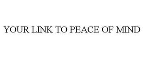 YOUR LINK TO PEACE OF MIND