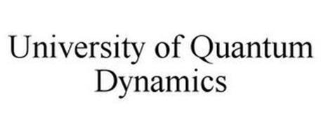 UNIVERSITY OF QUANTUM DYNAMICS
