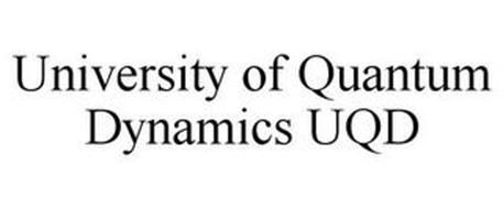 UNIVERSITY OF QUANTUM DYNAMICS UQD