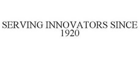 SERVING INNOVATORS SINCE 1920