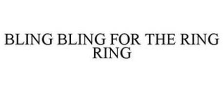 BLING BLING FOR THE RING RING