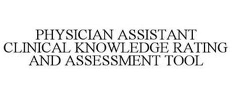 PHYSICIAN ASSISTANT CLINICAL KNOWLEDGE RATING AND ASSESSMENT TOOL