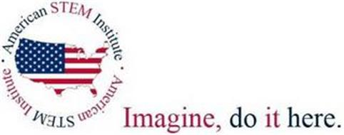 AMERICAN STEM INSTITUTE, IMAGINE, DO ITHERE.