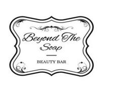 BEYOND THE SOAP BEAUTY BAR