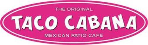 THE ORIGINAL TACO CABANA MEXICAN PATIO CAFE