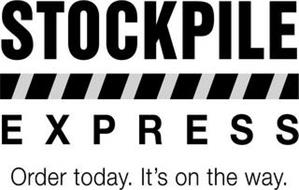 STOCKPILE EXPRESS ORDER TODAY. IT'S ON THE WAY.