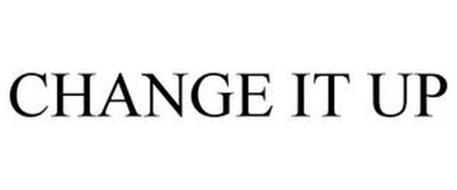 CHANGE IT UP
