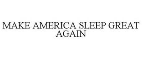 MAKE AMERICA SLEEP GREAT AGAIN