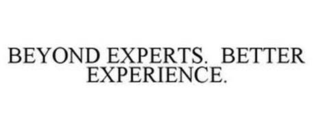 BEYOND EXPERTS. BETTER EXPERIENCE.