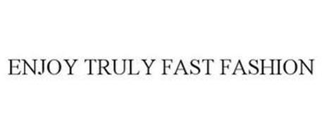 ENJOY TRULY FAST FASHION