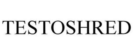 TESTOSHRED