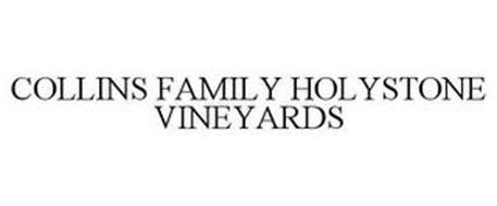 COLLINS FAMILY HOLYSTONE VINEYARDS