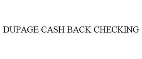 DUPAGE CASH BACK CHECKING