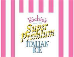 RICHIE'S SINCE 1956 SUPER PREMIUM ITALIAN ICE