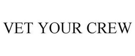 VET YOUR CREW