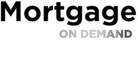 MORTGAGE ON DEMAND