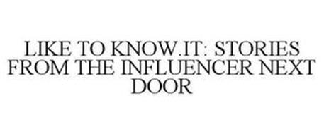 LIKETOKNOW.IT: STORIES FROM THE INFLUENCER NEXT DOOR