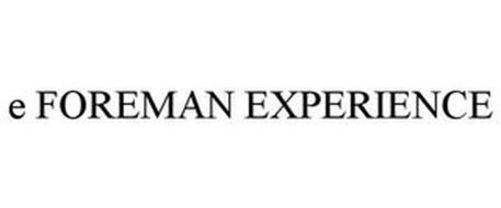 E FOREMAN EXPERIENCE